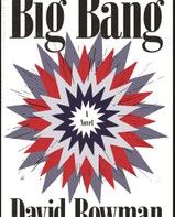 'Big Bang' by David Bowman: Unreliable narrator spins stories that keep you wondering